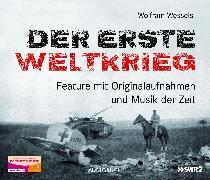 Cover-Bild zu Wessels, Wolfram: Der Erste Weltkrieg (Neuausgabe) (Audio Download)