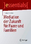 Cover-Bild zu Mediation der Zukunft für Paare und Familien (eBook) von Spörer, Thomas