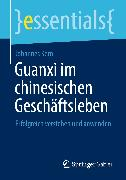 Cover-Bild zu Guanxi im chinesischen Geschäftsleben (eBook) von Kern, Johannes