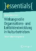 Cover-Bild zu Wirkungsvolle Organisations- und Leitbildentwicklung in Kulturbetrieben (eBook) von Hausmann, Andrea
