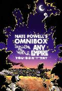 Cover-Bild zu Powell, Nate: Nate Powell's Omnibox: Featuring Swallow Me Whole, Any Empire, & You Don't Say