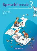 Cover-Bild zu Bonas, Heike: Sprachfreunde, Sprechen - Schreiben - Spielen, Ausgabe Süd 2010 (Sachsen, Sachsen-Anhalt, Thüringen), 3. Schuljahr, Sprachbuch