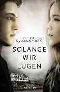 Cover-Bild zu Lockhart, E.: Solange wir lügen (eBook)