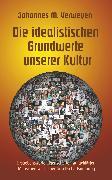 Cover-Bild zu Verweyen, Johannes M.: Die idealistischen Grundwerte unserer Kultur (eBook)
