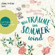 Cover-Bild zu Herzog, Katharina: Wie Träume im Sommerwind (Ungekürzt) (Audio Download)