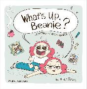 Cover-Bild zu Tysoe, Alina: What's Up, Beanie?