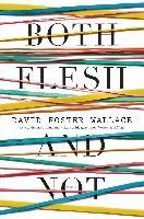 Cover-Bild zu Wallace, David Foster: Both Flesh and Not (eBook)
