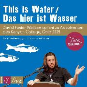 Cover-Bild zu Wallace, David Foster: This Is Water (Audio Download)