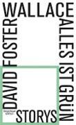 Cover-Bild zu Foster Wallace, David: Alles ist grün (eBook)