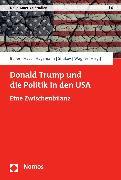 Cover-Bild zu Böller, Florian (Hrsg.): Donald Trump und die Politik in den USA (eBook)