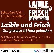 Cover-Bild zu Feld, Sebastian: Laible und Frisch (Audio Download)