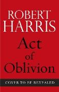 Cover-Bild zu Harris, Robert: Act of Oblivion (eBook)