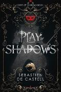 Cover-Bild zu de Castell, Sebastien: Play of Shadows (eBook)