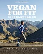 Cover-Bild zu Hildmann, Attila: Vegan for Fit Gipfelstürmer - Die 7-Tage-Detox-Diät