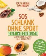 Cover-Bild zu Bachman, Katharina: SOS Schlank ohne Sport - Das Kochbuch