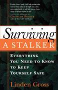 Cover-Bild zu Gross, Linda: Surviving a Stalker: Everything You Need to Keep Yourself Safe