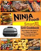 Cover-Bild zu Becker, Linda: Ninja Foodi Smart XL Grill Cookbook 2021: 1001 Most Wanted Recipes to Fry, Bake, Grill and Roast For Beginners and Advanced Users