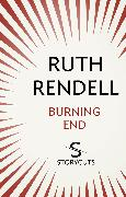 Cover-Bild zu Rendell, Ruth: Burning End (Storycuts) (eBook)