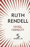 Cover-Bild zu Rendell, Ruth: In All Honesty (Storycuts) (eBook)