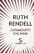 Cover-Bild zu Rendell, Ruth: Catamount / The Wink (Storycuts) (eBook)