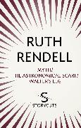 Cover-Bild zu Rendell, Ruth: Myth / The Astronomical Scarf / Walter's Leg (Storycuts) (eBook)