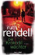 Cover-Bild zu Rendell, Ruth: Der Krokodilwächter (eBook)