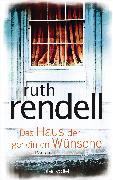 Cover-Bild zu Rendell, Ruth: Das Haus der geheimen Wünsche (eBook)