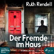 Cover-Bild zu Rendell, Ruth: Der Fremde im Haus (Ungekürzt) (Audio Download)