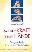 Cover-Bild zu Mit der Kraft deiner Hände von Lauretti, Irene