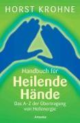 Cover-Bild zu Handbuch für heilende Hände von Krohne, Horst