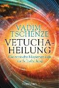 Cover-Bild zu Vetucha-Heilung von Tschenze, Vadim