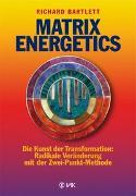 Cover-Bild zu Matrix Energetics von Bartlett, Richard