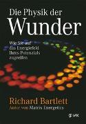 Cover-Bild zu Die Physik der Wunder von Bartlett, Richard