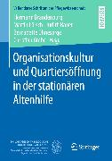 Cover-Bild zu Brandenburg, Hermann (Hrsg.): Organisationskultur und Quartiersöffnung in der stationären Altenhilfe (eBook)