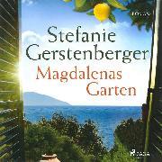 Cover-Bild zu Gerstenberger, Stefanie: Magdalenas Garten (Ungekürzt) (Audio Download)