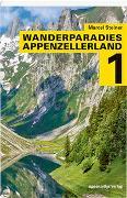 Cover-Bild zu Steiner, Marcel (Hrsg.): Wanderparadies Appenzellerland 1