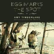 Cover-Bild zu Timberlake, Amy: Egg Marks the Spot Lib/E: A Skunk and Badger Story
