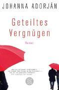 Cover-Bild zu Adorján, Johanna: Geteiltes Vergnügen