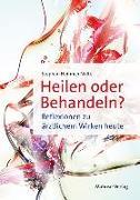 Cover-Bild zu Nolte, Stephan Heinrich: Heilen oder Behandeln?