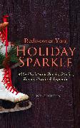 Cover-Bild zu eBook Rediscover Your Holiday Sparkle: 400+ Christmas Novels, Stories, Poems, Carols & Legends (Illustrated Edition)