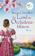 Cover-Bild zu Mueller, Roland: Im Land der Orchideenblüten (eBook)