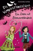 Cover-Bild zu Gehm, Franziska: Die Vampirschwestern (Band 10) - Ein Date mit Bissverständnis