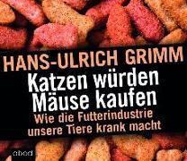Cover-Bild zu Grimm, Hans-Ulrich: Katzen würden Mäuse kaufen