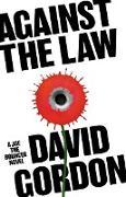 Cover-Bild zu Gordon, David: Against the Law (eBook)