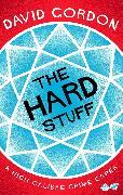 Cover-Bild zu Gordon, David: The Hard Stuff (eBook)