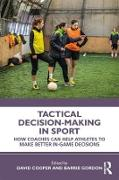Cover-Bild zu Cooper, David (Hrsg.): Tactical Decision-Making in Sport (eBook)