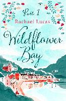 Cover-Bild zu Lucas, Rachael: Wildflower Bay: Part One (eBook)