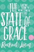 Cover-Bild zu Lucas, Rachael: The State of Grace (eBook)
