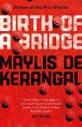 Cover-Bild zu de Kerangal, Maylis: Birth of a Bridge (eBook)