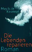Cover-Bild zu Kerangal, Maylis de: Die Lebenden reparieren (eBook)